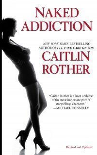 NAKED ADDICTION by Caitlin Rother - Revised and Updated!