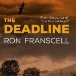 Now Is Your Chance to Get Ron Franscell's Mystery Novel THE DEADLINE For FREE!