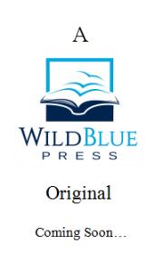 WildBlue Press Original - Coming Soon