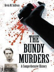 Buy Kevin Sullivan's The Bundy Murders: A Comprehensive History