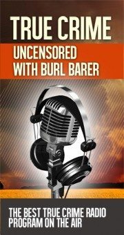 Burl Barer Hosts True Crime Uncensored