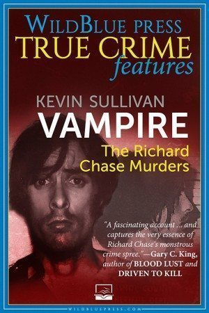 VAMPIRE: The Richard Chase Murders True Crime Books Available