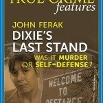 Listen In To John Ferak and True Crime Uncensored Radio Host Burl Barer Discussing DIXIE'S LAST STAND