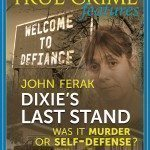 "Readers Asked To Decide ""Was It Murder Or Self-Defense?"" in DIXIE'S LAST STAND"