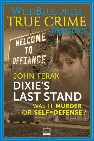 DIXIE'S LAST STAND: Was It Murder Or Self-Defense? True Crime Books Available