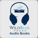 AudioBooks from WildBlue Press