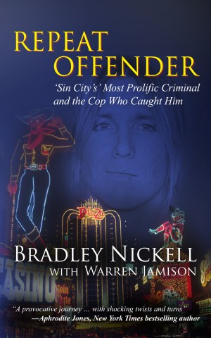 REPEAT OFFENDER: Sin City's Most Notorious Criminal and the Cop Who Caught Him True Crime Books Available
