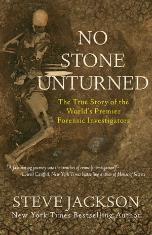NO STONE UNTURNED: The True Story Of The World's Premier Forensic Investigators Audio Books Available