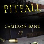 PITFALL: First In The Suspense Thriller Series By Cameron Bane Featuring Former Army Ranger And Cop John Brenner