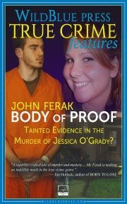 BODY OF PROOF: Tainted Evidence In The Murder of Jessica O'Grady? True Crime Books Available