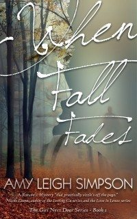 When Fall Fades by Amy Leigh Simpson: Book One in The Girl-Next-Door Romantic Mystery Series!