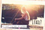 What if… I fail?: Amy Leigh Simpson on Pursuing Your Dreams Despite the Fear of Failure