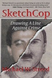 SketchCop: Drawing A Line Against Crime, a True Crime Original by Michael W. Streed
