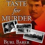 Burl Barer and Frank C Girardot Jr. True Crime Collaboration: A TASTE FOR MURDER