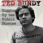 In THE TRAIL OF TED BUNDY, Kevin Sullivan Compiles Never Before Published Interviews and Clues from this Historic Case