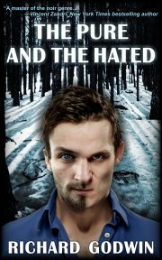 Richard Godwin's THE PURE AND THE HATED Explores Family Relationships and the Mind of a Dangerous Psychopath