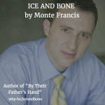 Monte Francis Talks About His New True Crime Book ICE AND BONE