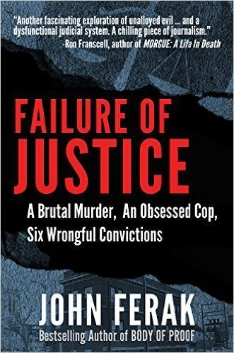 FAILURE OF JUSTICE: A Brutal Murder, An Obsessed Cop, Six Wrongful Convictions True Crime Books Available