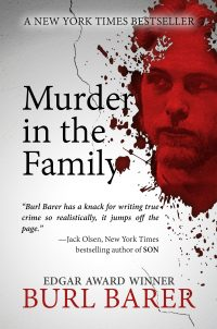 MURDER IN THE FAMILY, a New York Times Bestselling True Crime Classic by Burl Barer