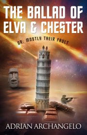 "Adrian Archangelo Pens A Humorous Chocolate-Fueled Sci-Fi Romp In ""THE BALLAD OF ELVA & CHESTER"""