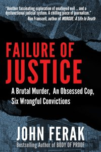 Failure Of Justice - True Crime about the Beatrice 6 by John Ferak