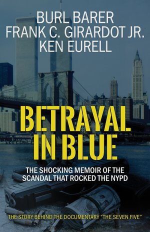 BETRAYAL IN BLUE: The Shocking Memoir Of The Scandal That Rocked The NYPD True Crime Books Available