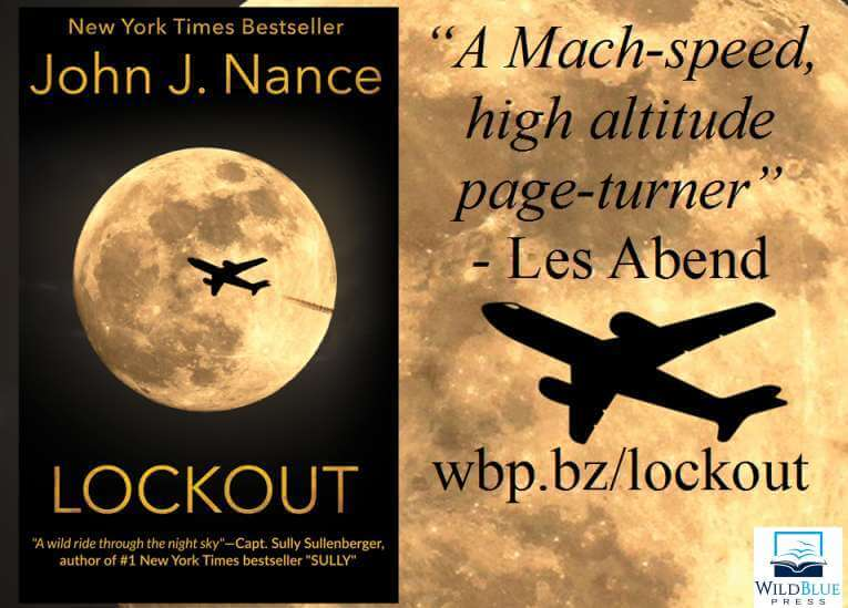 d1308f6d7 New York Times Bestselling Author John Nance Returns To The Air With New  Edge-Of-Your-Seat Thriller LOCKOUT • WildBlue Press