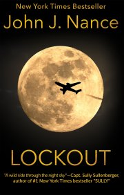 New York Times Bestselling Author John Nance Returns To The Air With New Edge-Of-Your-Seat Thriller LOCKOUT