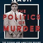 Attorney Margo Nash Sheds Light On One of Boston's Most Controversial Murder Cases In True Crime THE POLITICS OF MURDER