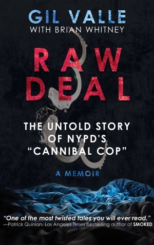 RAW DEAL: The Untold Story Of NYPD's Cannibal Cop True Crime Books Available