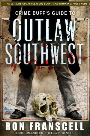 OUTLAW SOUTHWEST:  True Crime Books Available