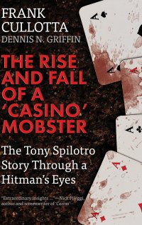 THE RISE AND FALL OF A 'CASINO' MOBSTER Gives An Inside Look Into The Life Of Outfit Boss Tony Spilotro