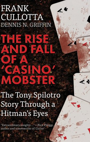 THE RISE AND FALL OF A CASINO MOBSTER: The Tony Spilotro Story Through A Hitman's Eyes True Crime Books Available