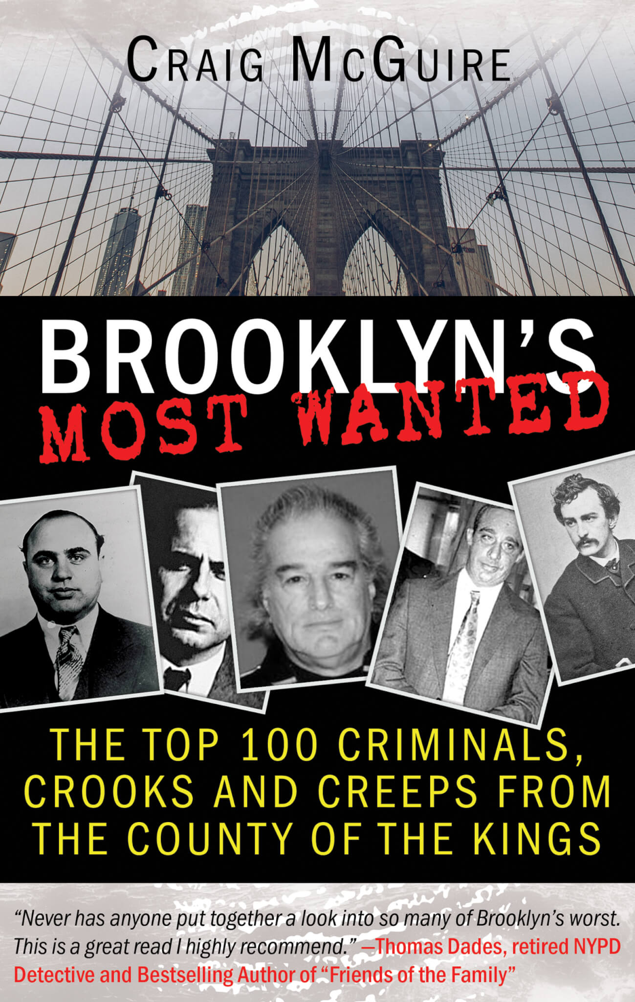 BROOKLYN'S MOST WANTED: Ranking the Top 100 Most Notorious Criminals, Crooks and Creeps from the County of the Kings True Crime Books Available