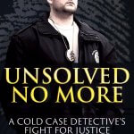 A Cold Case Detective's Journey Is Brought To Life In UNSOLVED NO MORE