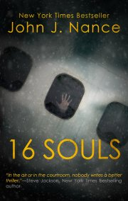 New York Times Bestselling Author John J. Nance Takes Readers for Another Wild Ride in 16 SOULS