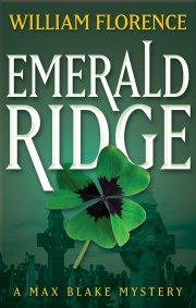 William Florence Adds to the Hit Max Blake Mystery Series with EMERALD RIDGE