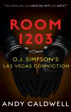 ROOM 1203 Gives An Inside Look Into O.J. Simpson's Armed Robbery Conviction