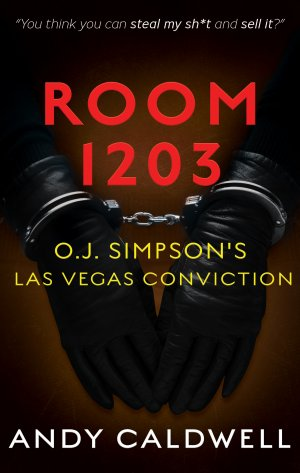 ROOM 1203: O.J. Simpson's Las Vegas Conviction True Crime Books Available