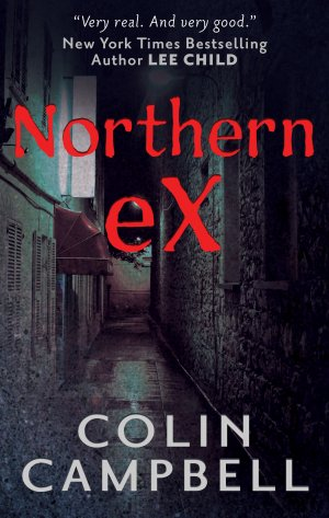 NORTHERN EX: A Resurrection Man Thriller Paperbacks Available