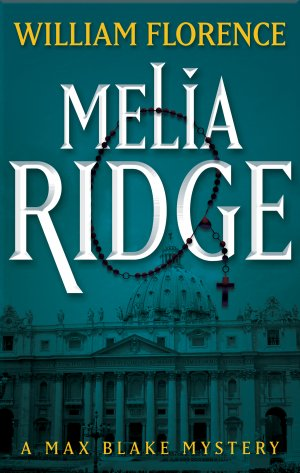 MELIA RIDGE: A Max Blake Mystery Myatery Books Available
