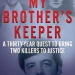 MY BROTHER'S KEEPER Tells the Story of A Man's Thirty-Year Quest to Bring His Brother's Killers To Justice