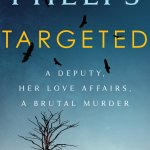 Bestselling Author M. William Phelps Provides Another True Crime Hit With TARGETED