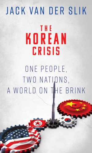 THE KOREAN CRISIS: One People, Two Nations, A World On The Brink History Books Available