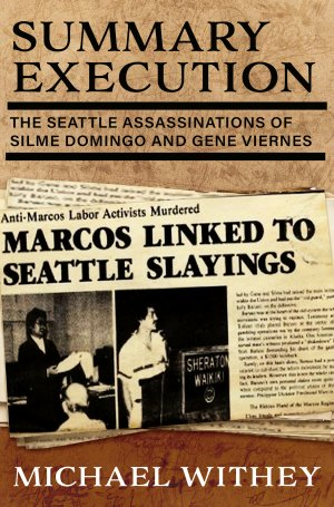 SUMMARY EXECUTION: The Political Assassinations of Silme Domingo and Gene Viernes True Crime Books Available
