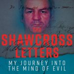 THE SHAWCROSS LETTERS Gives An Inside Look at One of America's Most Notorious Serial Killers