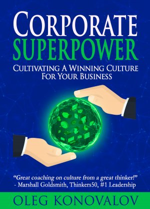 CORPORATE SUPERPOWER: Cultivating A Winning Culture For Your Business Audio Books Available