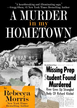 A MURDER IN MY HOMETOWN:  True Crime Books Available
