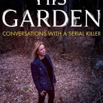 Anne K. Howard Reveals The Confessions of A Serial Killer In HIS GARDEN