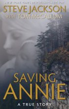 Was It An Accident? Or Was She Pushed? Read 'SAVING ANNIE' Coming In September From New York Times Bestselling Author Steve Jackson